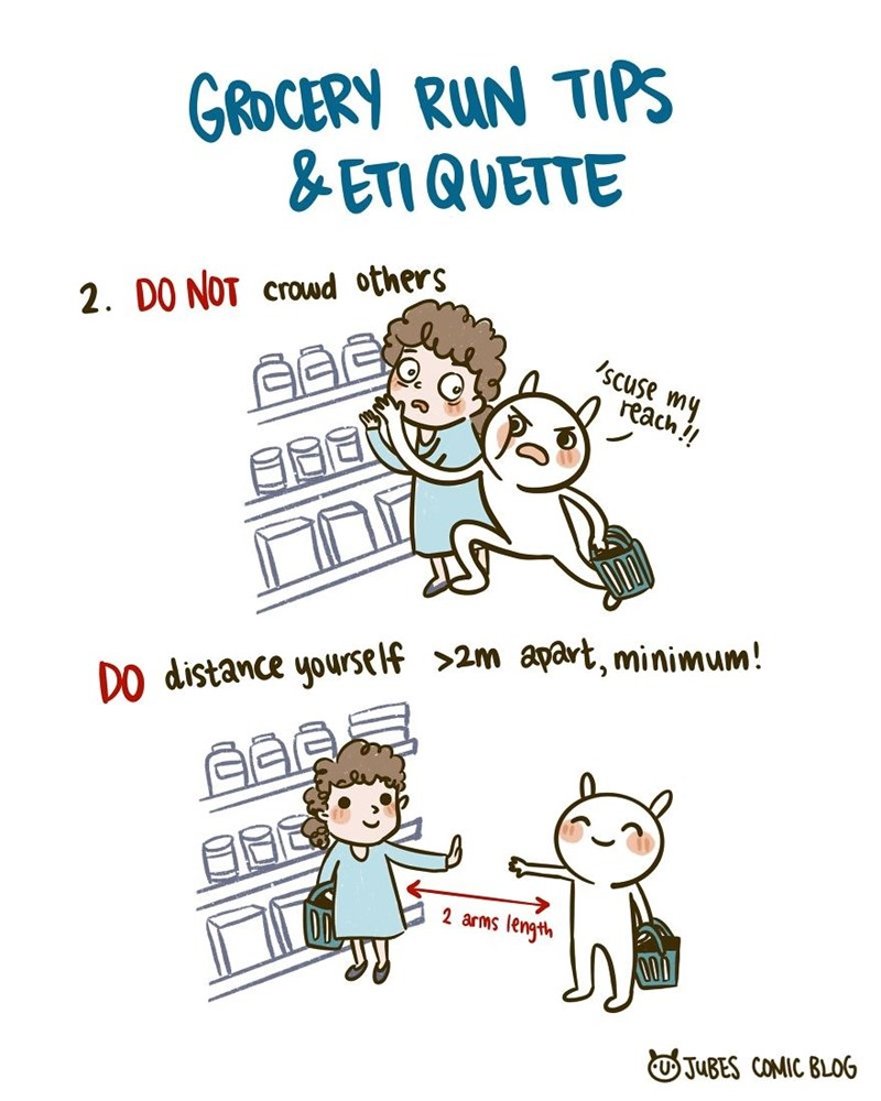 Text - GROCERY RUN TIPS & ETI QUETTE 2. DO NOT crowd others 'scuse my reach !! DO distance yourself >2m apart, minimum! 2 arms length OJUBES COMIC BLOG