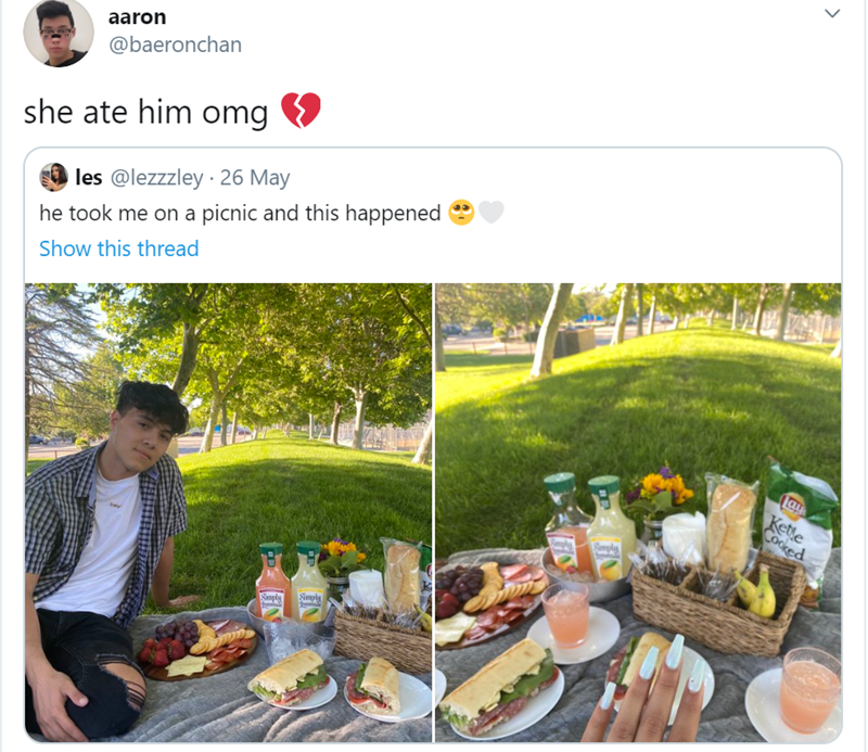 Lawn - aaron @baeronchan 9 she ate him omg les @lezzzley · 26 May he took me on a picnic and this happened Show this thread la Ketle Cocked Simply > FIN