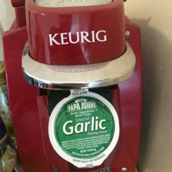 Food - KEURIG REME D BEFORE HEATING PIZZA PAPA JOHNS Better Ingredients. Better Plazza Special Garlic Dipping Sauce NOT WT1ZO MA FOR NJOI LO FO EST ALITE EGERAD SANE