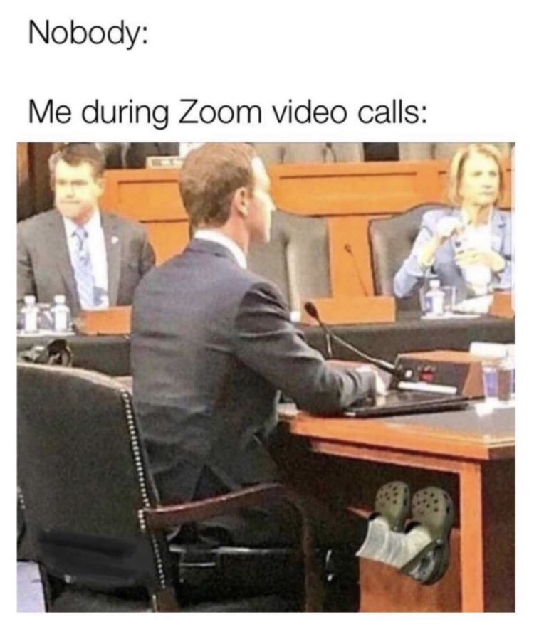 "Funny meme that reads, ""Nobody: ... Me during Zoom video calls: ..."" above a photo of Mark Zuckerberg in trial wearing Crocs"