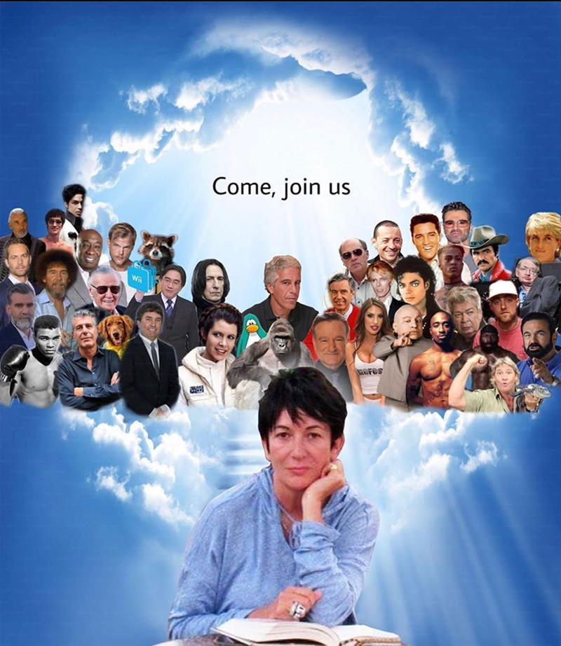 Funny meme about Ghislaine Maxwell dying | Meme Heaven various dead celebrities looking down from between clouds Princess Diana Robbie William Tupac Prince Carrie Fisher Muhammad Ali Harambe
