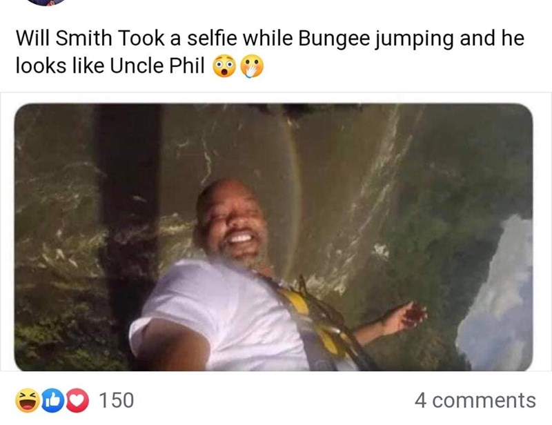Text - Will Smith Took a selfie while Bungee jumping and he looks like Uncle Phil 150 4 comments