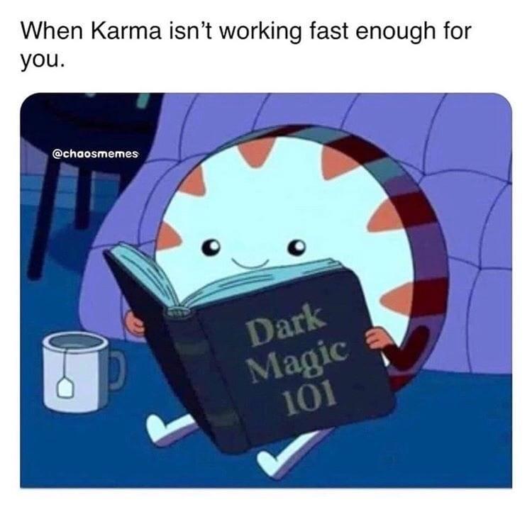 Cartoon - When Karma isn't working fast enough for you. @chaosmemes Dark Magic 101