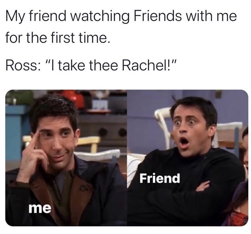 """Facial expression - My friend watching Friends with me for the first time. Ross: """"I take thee Rachel!"""" Friend C3 me"""