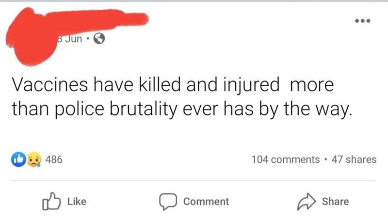 Text - 8 Jun • Vaccines have killed and injured more than police brutality ever has by the way. 486 104 comments • 47 shares Like Comment Share