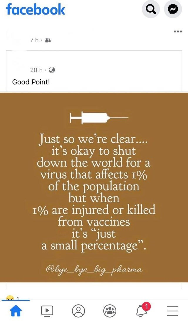 """Text - facebook ... 7h. 8 20 h· Good Point! Just so we're clear... it's okay to shut down the world for a virus that affects 1% of the population but when 1% are injured or killed from vaccines it's """"just a small percentage"""". @bye_bye_big_pharma"""