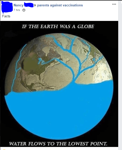 Earth - Nancy 7 hrs parents against vaccinations Facts IF THE EARTH WAS A GLOBE WATER FLOWS TO THE LOWEST POINT.