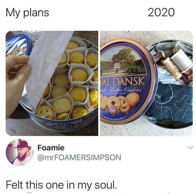 Food - Мy plans 2020 AL DANSK ish Butter Cookies Foamie @mrFOAMERSIMPSON Felt this one in my soul.