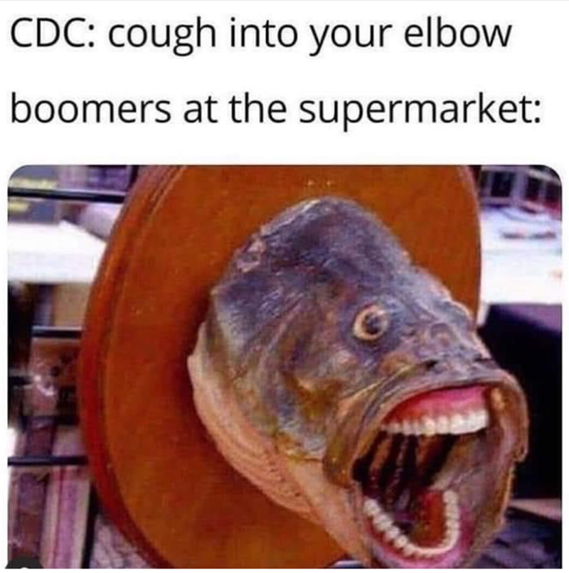 Fish - CDC: cough into your elbow boomers at the supermarket: