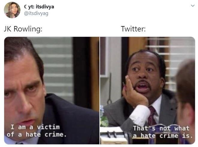 Facial expression - Cyt: itsdivya @itsdivyag JK Rowling: Twitter: I am a victim of a hate crime. That's not what a hate crime is. >