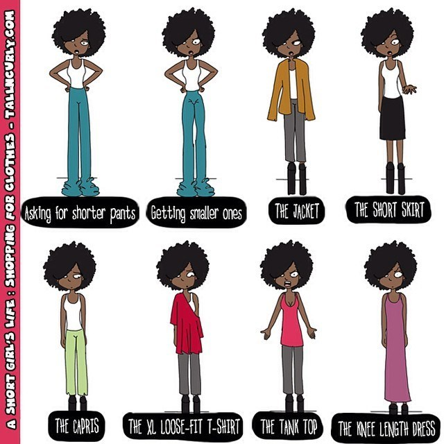Cartoon - Asking for shorter pants Getting smaller ones THE JACKET THE SHORT SKIRT THE CAPRIS THE XL LOOSE-FIT T-SHIRT) THE TANK TOP THE KNEE LENETH DRESS A SHORT GIRL'S LIFE : SHOPPING FOR CLOTHES - TALLNCURLY.COM