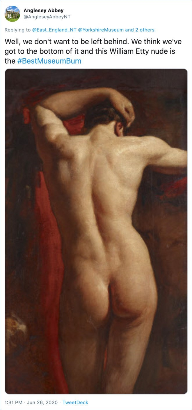 Flesh - Anglesey Abbey @AngleseyAbbeyNT Replying to @East_England_NT @YorkshireMuseum and 2 others Well, we don't want to be left behind. We think we've got to the bottom of it and this William Etty nude is the #BestMuseumBum 1:31 PM · Jun 26, 2020 · TweetDeck