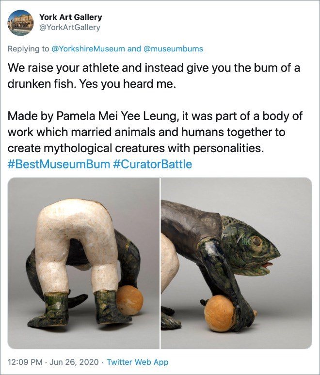Tortoise - York Art Gallery @YorkArtGallery Replying to @YorkshireMuseum and @museumbums We raise your athlete and instead give you the bum of a drunken fish. Yes you heard me. Made by Pamela Mei Yee Leung, it was part of a body of work which married animals and humans together to create mythological creatures with personalities. #BestMuseumBum #CuratorBattle 12:09 PM · Jun 26, 2020 · Twitter Web App