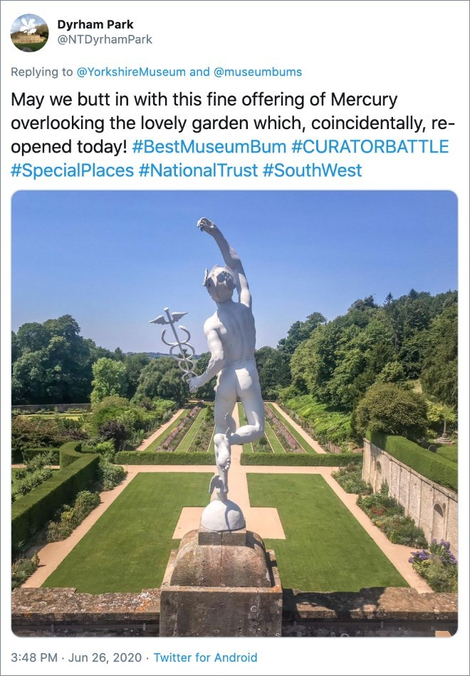 Landmark - Dyrham Park @NTDyrhamPark Replying to @YorkshireMuseum and @museumbums May we butt in with this fine offering of Mercury overlooking the lovely garden which, coincidentally, re- opened today! #BestMuseumBum #CURATORBATTLE #SpecialPlaces #NationalTrust #SouthWest 3:48 PM · Jun 26, 2020 · Twitter for Android