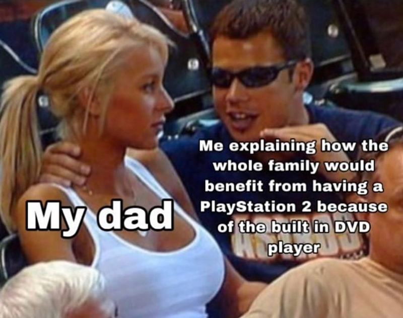 Funny meme about convincing dad to get a playstation 2 because it can be used as a DVD player.