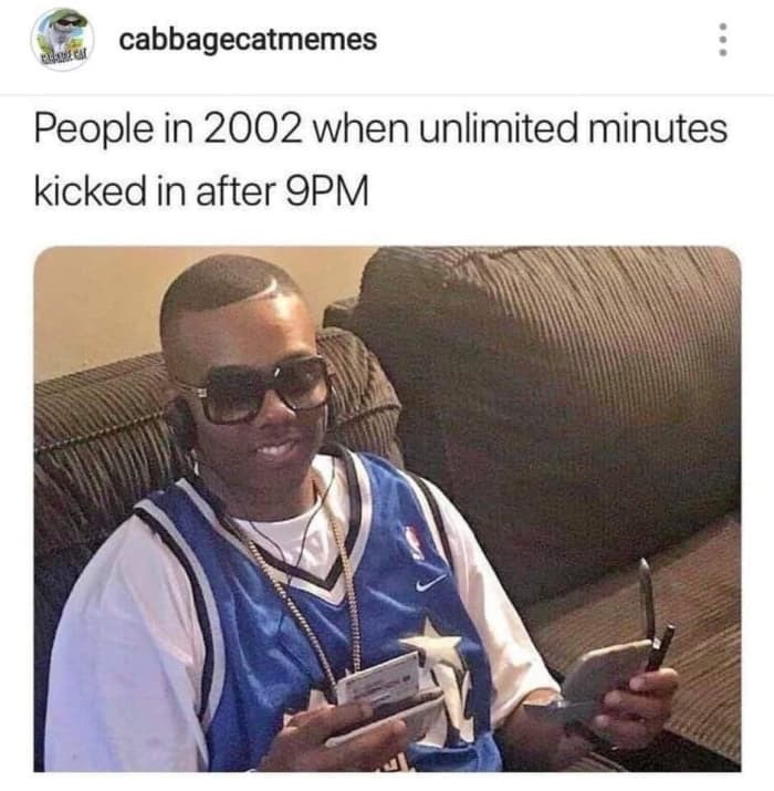 Photo caption - cabbagecatmemes People in 2002 when unlimited minutes kicked in after 9PM