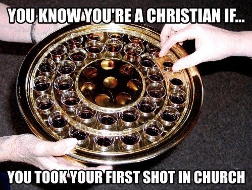 Bearing - YOU KNOW YOU''RE A CHRISTIAN IF. YOU TOOKYOUR FIRST SHOT IN CHURCH
