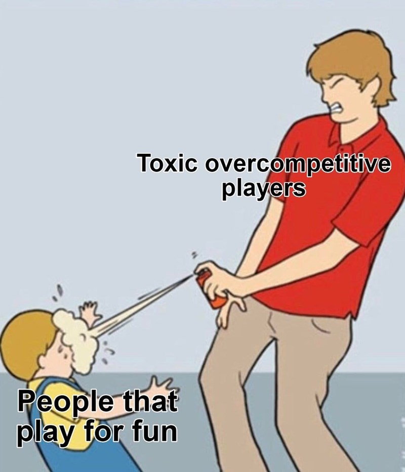 Cartoon - Toxic overcompetitive players People that play for fun