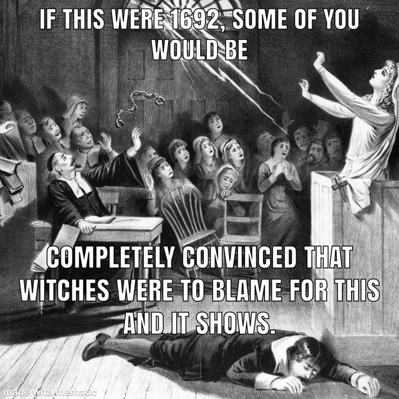 Album cover - IF THIS WERE 1692, SOME OF YOU WOULD BE COMPLETELY CONVINCED THAT WITCHES WERE TO BLAME FOR THIS FAND IT SHOWS made with mematic