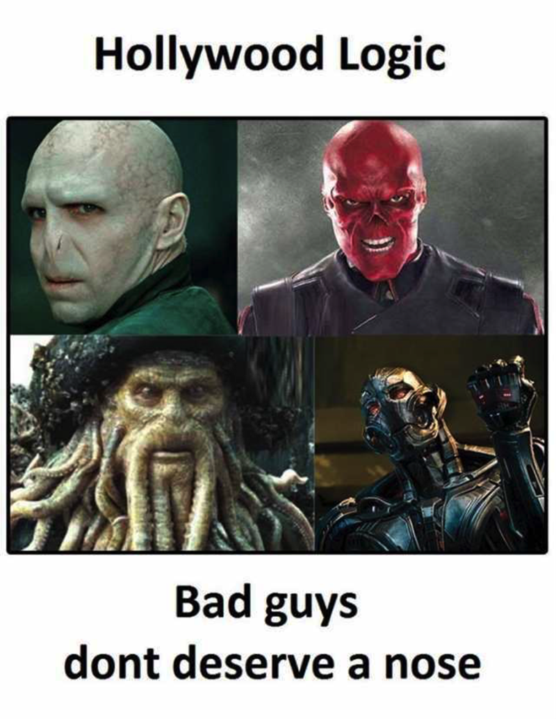 funny memes - Fictional character - Hollywood Logic Bad guys dont deserve a nose