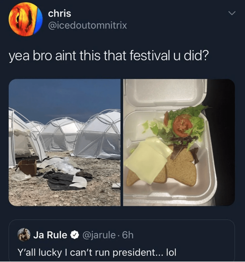 Technology - chris @icedoutomnitrix yea bro aint this that festival u did? Ja Rule O @jarule · 6h Y'all lucky I can't run president... lol