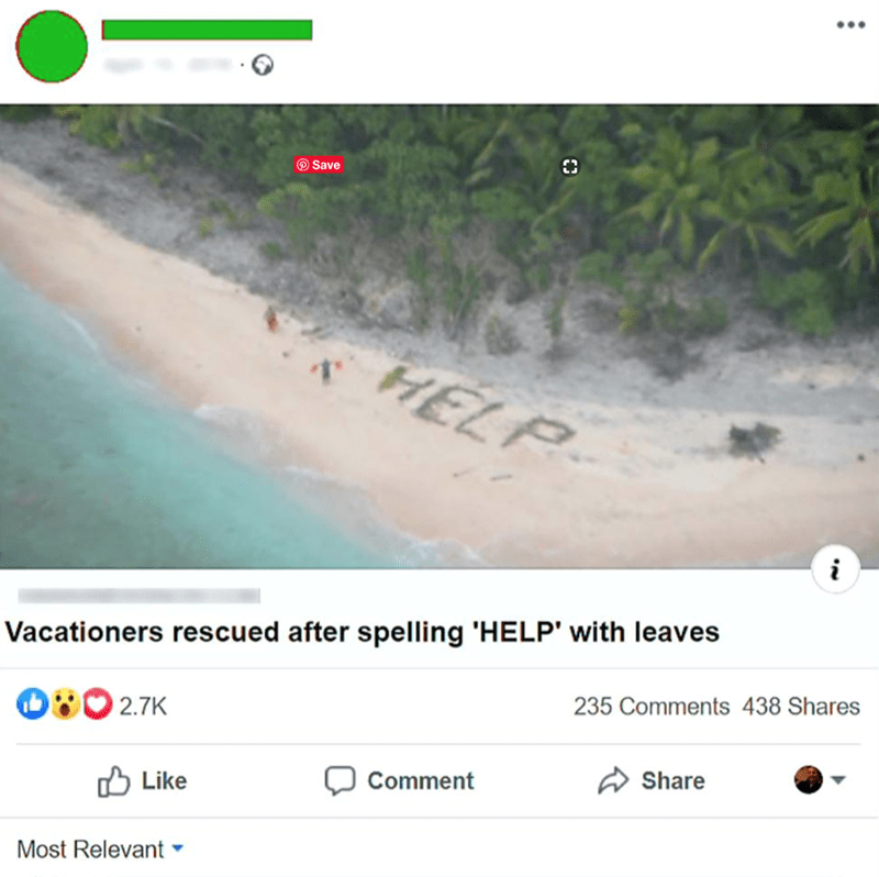 Text - Text - O Save HELP Vacationers rescued after spelling 'HELP' with leaves 235 Comments 438 Shares O:0 2.7K A Share Comment Like Most Relevant