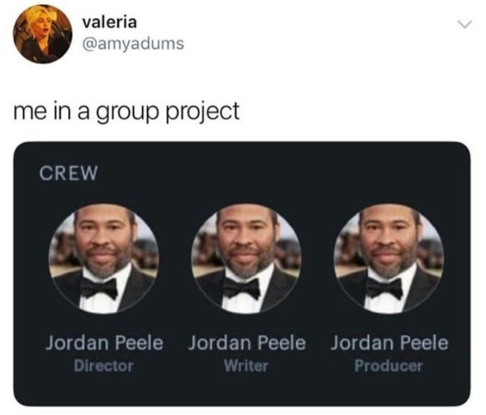 Text - valeria @amyadums me in a group project CREW Jordan Peele Jordan Peele Jordan Peele Director Writer Producer