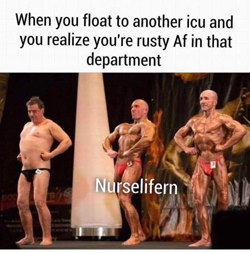 Bodybuilding - When you float to another icu and you realize you're rusty Af in that department Nurselifern