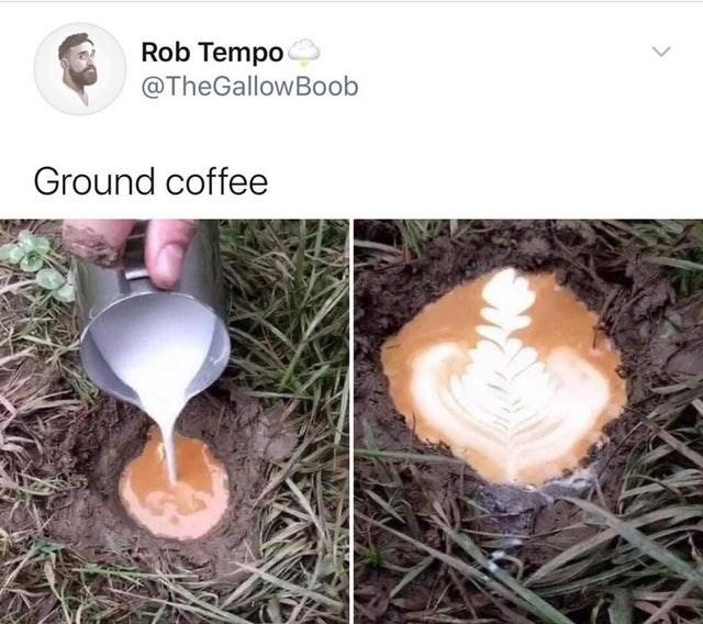 Soil - Rob Tempo @TheGallowBoob Ground coffee