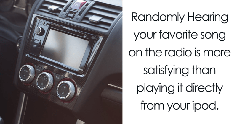 Text - Vehicle - Randomly Hearing your favorite song on the radio is more satisfying than playing it directly from your ipod. DUAL