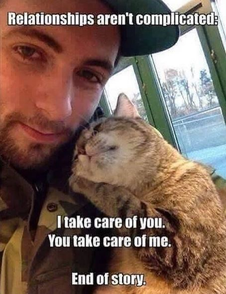 Photo caption - Relationships aren't complicated: I take care of you. You take care of me. End of story.