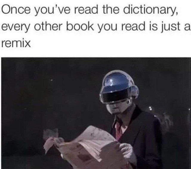 Helmet - Once you've read the dictionary, every other book you read is just remix