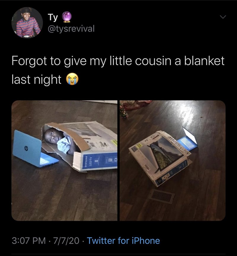 "Funny tweet that reads, ""Forgot to give my little cousin a blanket last night"" above a photo of a kid lying in a cardboard box"