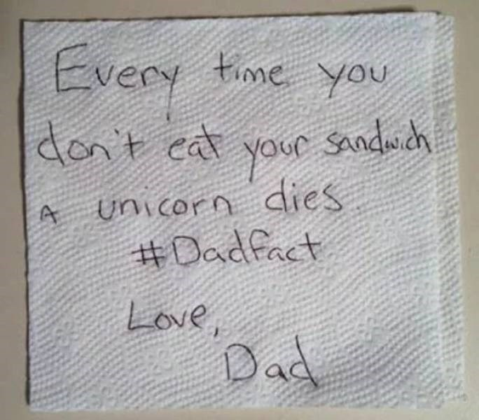 Text - Every time you don't eat your sandwich Unicorn dies # Dadfact A Love, Dad