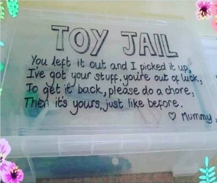Text - TOY JAIL You left it out and I picked it up, Ive got your stuf.youre out of lick, To get it back, pleăse do a chore, Then its yours, just like before. ♡ Mummy