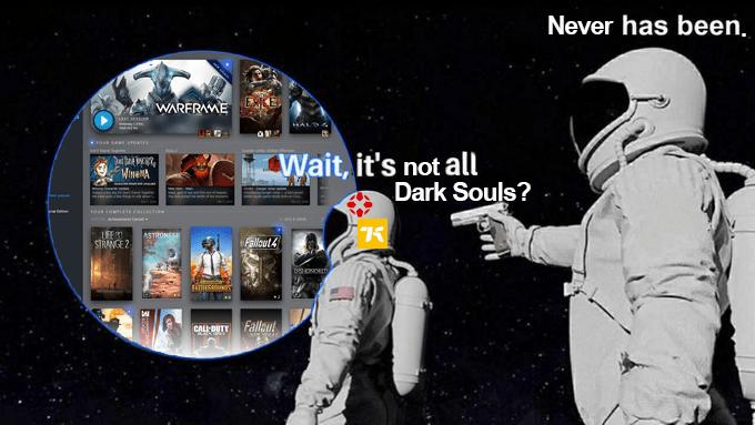 Astronaut - Never has been. WARFRAME vous AE urA Wait, it's not all Dark Souls? TOR COM TE.COLLECTION ASTRONSE STRANGE 2 Falloul4 DSHONOE FATHEC CALL DUTT Fallet