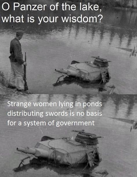 Adaptation - O Panzer of the lake, what is your wisdom? Strange women lying in ponds distributing swords is no basis for a system of government