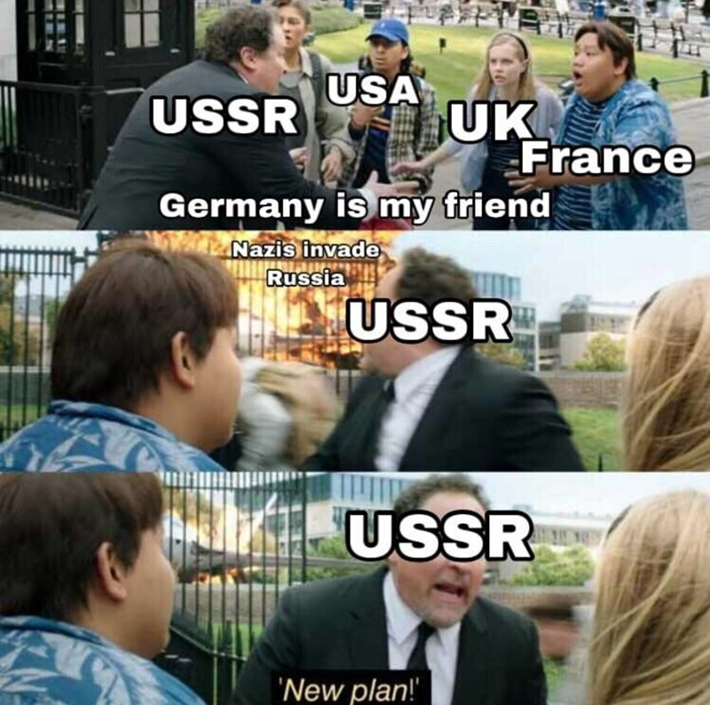 People - USA UK France USSR Germany is my friend Nazis invade Russia USSR USSR 'New plan!