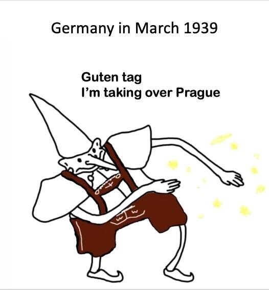 Cartoon - Germany in March 1939 Guten tag I'm taking over Prague