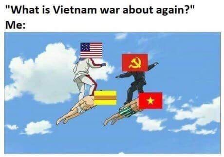 "Cartoon - ""What is Vietnam war about again?"" Me:"
