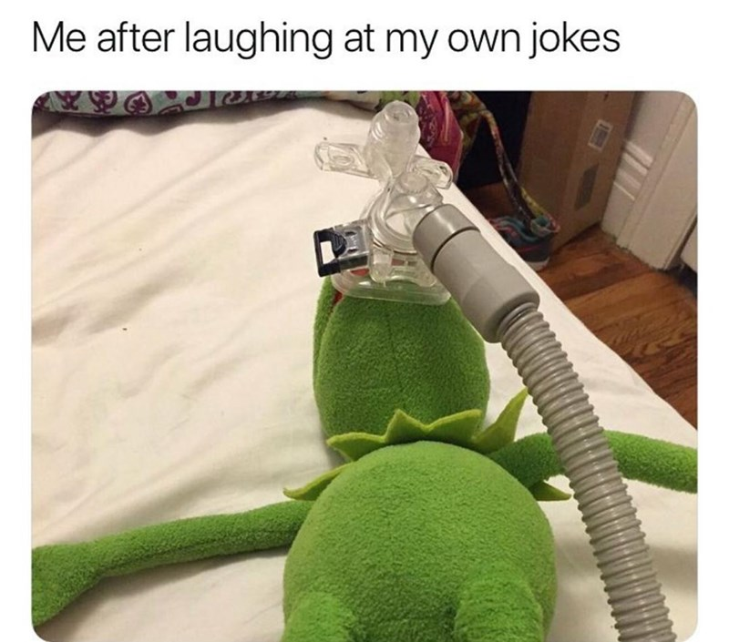 "Funny meme that reads, ""Me after laughing at my own jokes"" above a photo of Kermit the Frog with a ventilator"