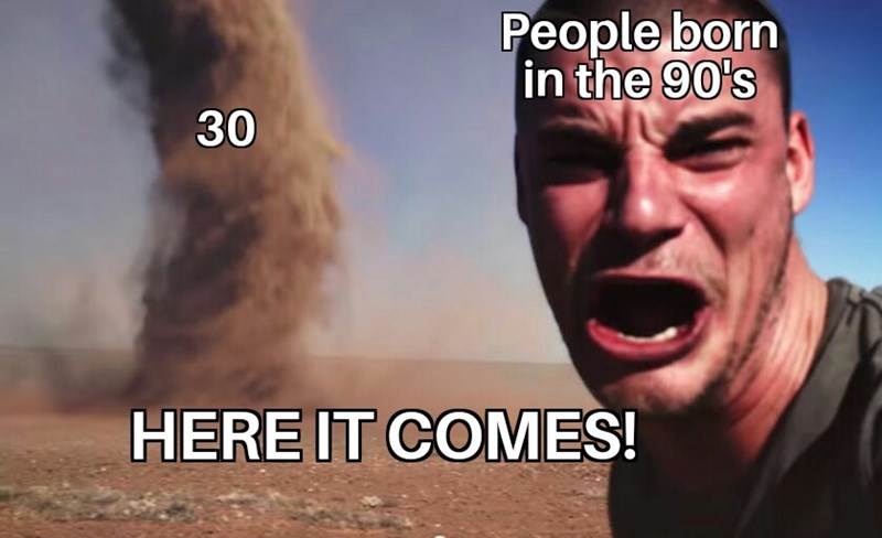 Photo caption - People born in the 90's 30 HERE IT COMES!