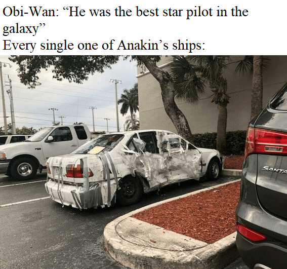 """Motor vehicle - Obi-Wan: """"He was the best star pilot in the galaxy"""" Every single one of Anakin's ships: SANTA"""