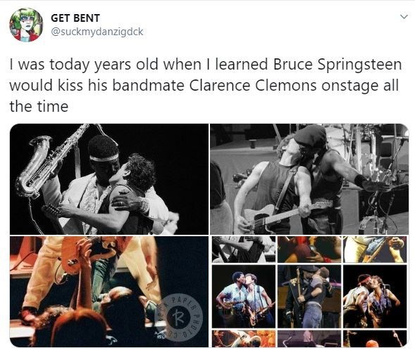 Human - GET BENT @suckmydanzigdck I was today years old when I learned Bruce Springsteen would kiss his bandmate Clarence Clemons onstage all the time RARER