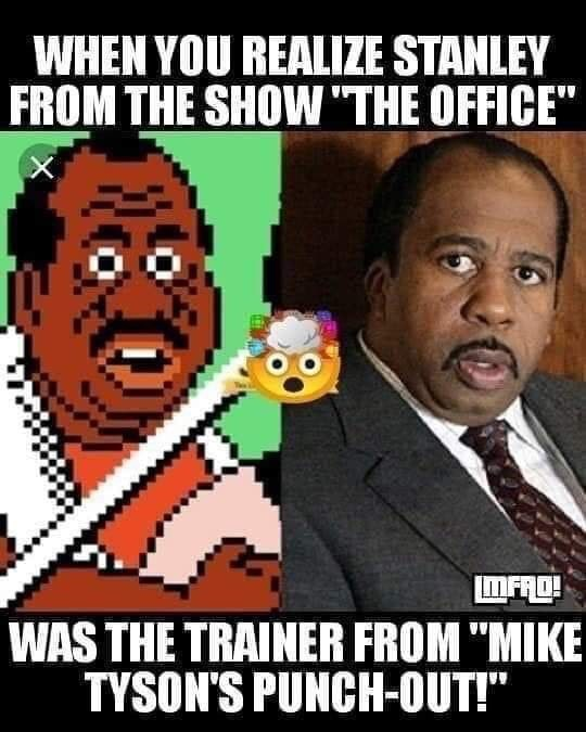 "Photo caption - WHEN YOU REALIZE STANLEY FROM THE SHOW""THE OFFICE"" WFRO! WAS THE TRAINER FROM ""MIKE TYSON'S PUNCH-OUT!"""
