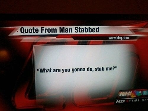 "Text - Quote From Man Stabbed www.khq.com ""What are you gonna do, stab me?"" KH HD 11:01 67-"
