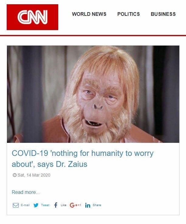 Face - WORLD NEWS POLITICS BUSINESS COVID-19 'nothing for humanity to worry about', says Dr. Zaius O Sat, 14 Mar 2020 Read more.. Tweet f Like G++1 in Share E-mail