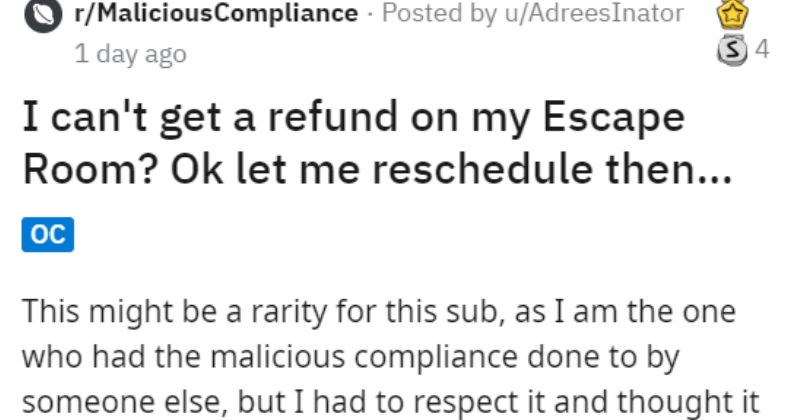 Escape room owner has a tricky customer use a clever scheduling loophole to avoid paying for cancellation.