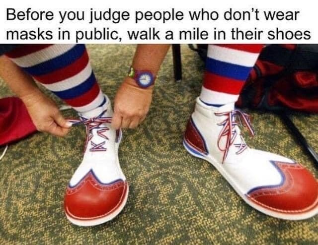 Footwear - Before you judge people who don't wear masks in public, walk a mile in their shoes
