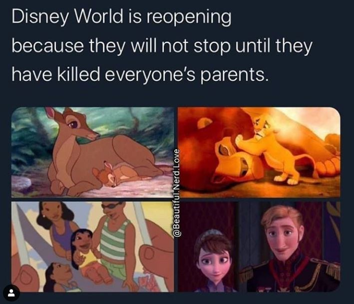 Animated cartoon - Disney World is reopening because they will not stop until they have killed everyone's parents. @Beautiful.Nerd.Love